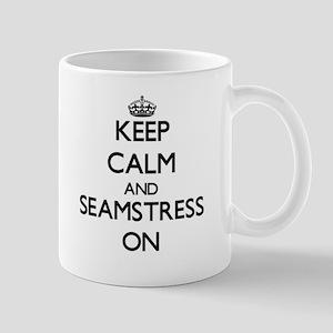 Keep Calm and Seamstress ON Mugs