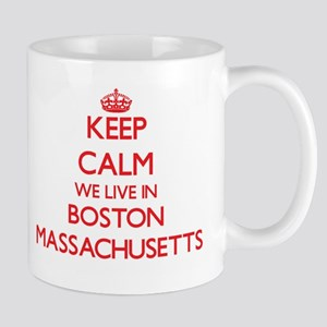 Keep calm we live in Boston Massachusetts Mugs