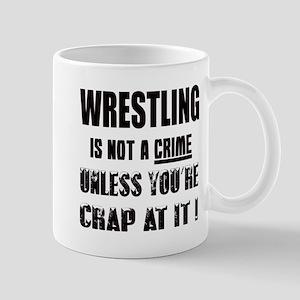 Wrestling is not a Crime unless 11 oz Ceramic Mug