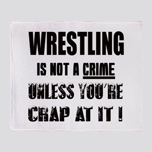 Wrestling is not a Crime unless you' Throw Blanket