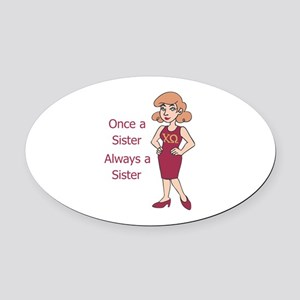 ONCE A SISTER Oval Car Magnet