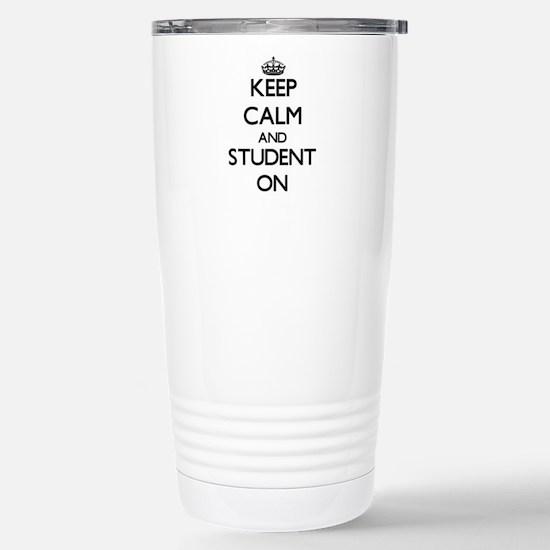 Keep Calm and Student O Stainless Steel Travel Mug