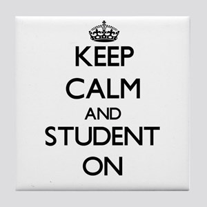 Keep Calm and Student ON Tile Coaster