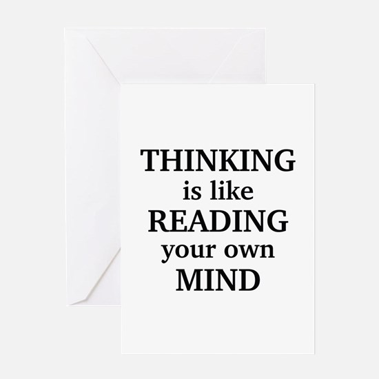 Thinking Is Like Reading Your Own Mind Greeting Ca