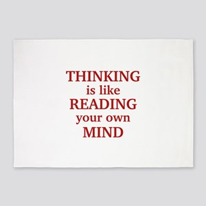 Thinking Is Like Reading Your Own Mind 5'x7'Area R