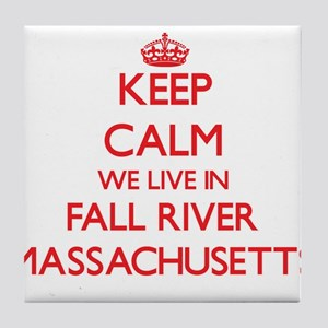 Keep calm we live in Fall River Massa Tile Coaster