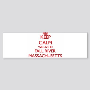 Keep calm we live in Fall River Mas Bumper Sticker
