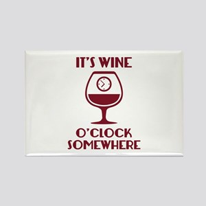 It's Wine O'Clock Somewhere Rectangle Magnet