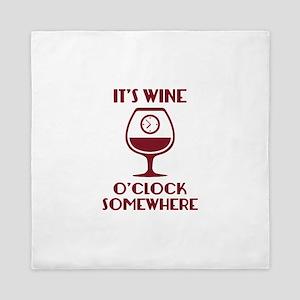 It's Wine O'Clock Somewhere Queen Duvet
