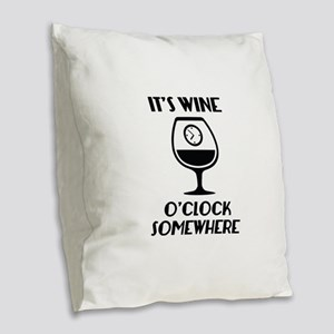 It's Wine O'Clock Somewhere Burlap Throw Pillow