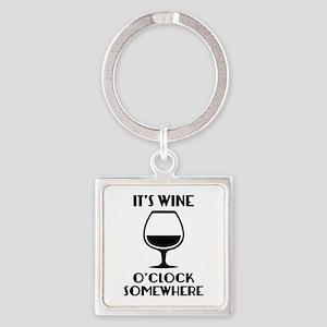It's Wine O'Clock Somewhere Square Keychain