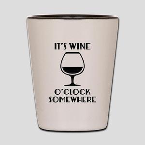 It's Wine O'Clock Somewhere Shot Glass