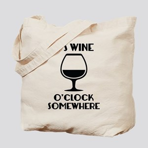 It's Wine O'Clock Somewhere Tote Bag