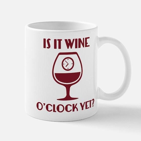 Is It Wine O'Clock Yet? Mug