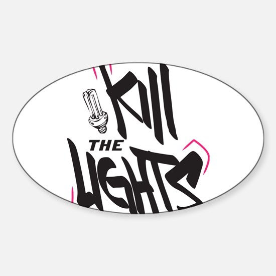 Kill the lights Decal