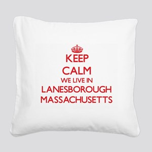 Keep calm we live in Lanesbor Square Canvas Pillow