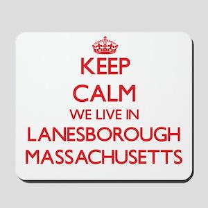 Keep calm we live in Lanesborough Massac Mousepad