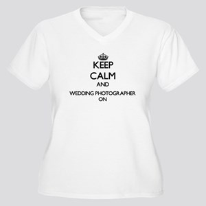 Keep Calm and Wedding Photograph Plus Size T-Shirt