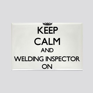 Keep Calm and Welding Inspector ON Magnets