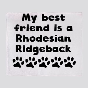 My Best Friend Is A Rhodesian Ridgeback Throw Blan
