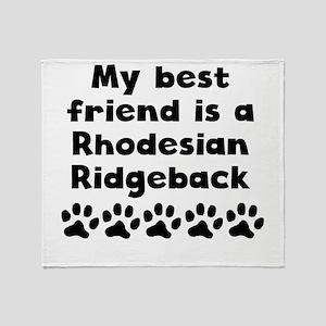 My Best Friend Is A Rhodesian Ridgeback Throw Blan
