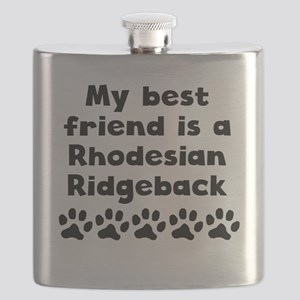 My Best Friend Is A Rhodesian Ridgeback Flask