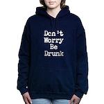 Dont Worry Be Drunk Women's Hooded Sweatshirt