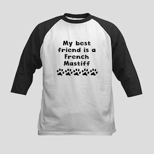 My Best Friend Is A French Mastiff Baseball Jersey
