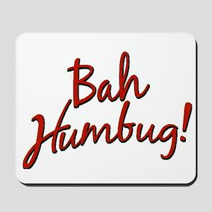 Bah, Humbug Mousepad