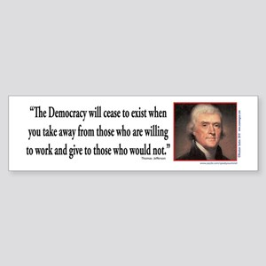 Thomas Jefferson explains Democra Sticker (Bumper)