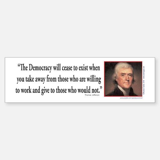 Thomas Jefferson explains Democra Sticker (Bumper)