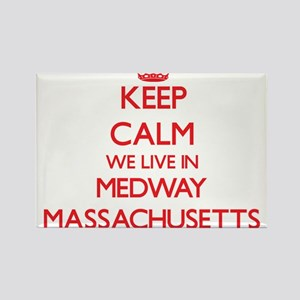 Keep calm we live in Medway Massachusetts Magnets