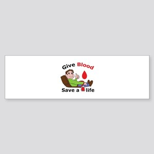 GIVE BLOOD SAVE LIFE Bumper Sticker