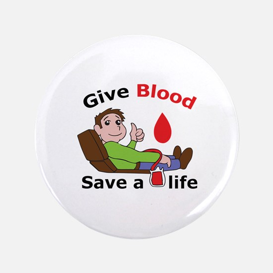 """GIVE BLOOD SAVE LIFE 3.5"""" Button"""