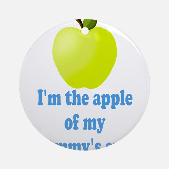 Apple of Mommys Eye Ornament (Round)