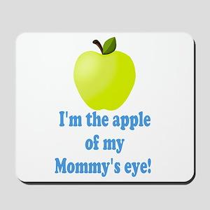 Apple of Mommys Eye Mousepad