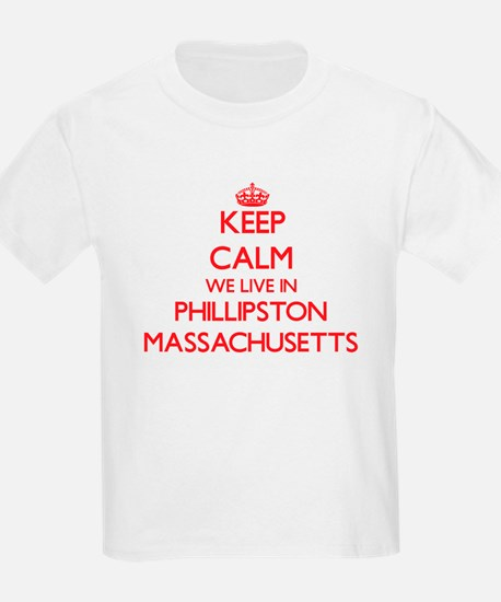 Keep calm we live in Phillipston Massachus T-Shirt