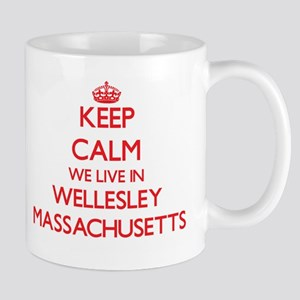 Keep calm we live in Wellesley Massachusetts Mugs