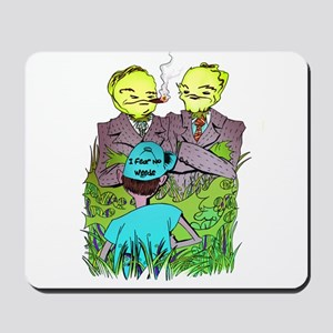 I Fear No Weeds Mousepad