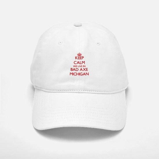 Keep calm we live in Bad Axe Michigan Baseball Baseball Cap