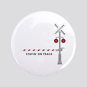 "Stayin' On Track 3.5"" Button"