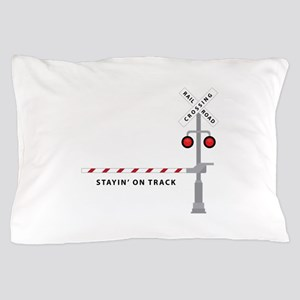 Stayin' On Track Pillow Case