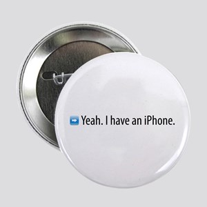 Yeah. I have an iPhone. Button
