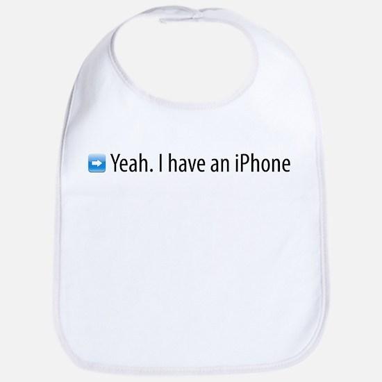 Yeah. I have an iPhone. Bib