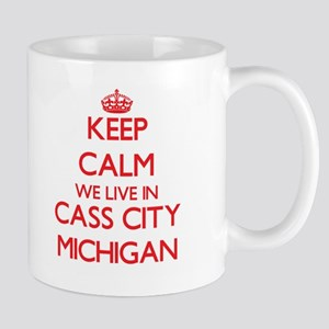Keep calm we live in Cass City Michigan Mugs