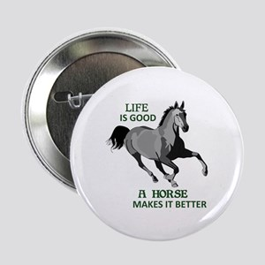 """A HORSE MAKES LIFE GOOD 2.25"""" Button (10 pack)"""