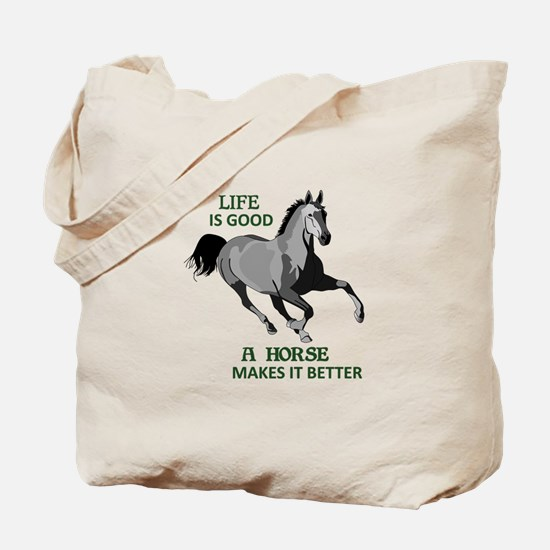 A HORSE MAKES LIFE GOOD Tote Bag