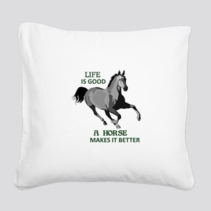 A HORSE MAKES LIFE GOOD Square Canvas Pillow