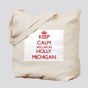 Keep calm we live in Holly Michigan Tote Bag