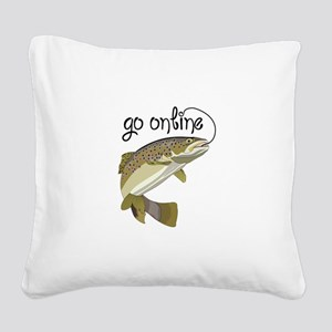 GO ONLINE FISHING Square Canvas Pillow